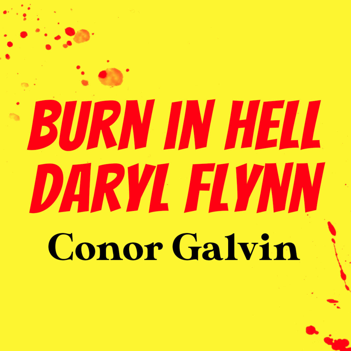 'Burn in Hell Daryl Flynn' Podcast with Author Conor Galvin